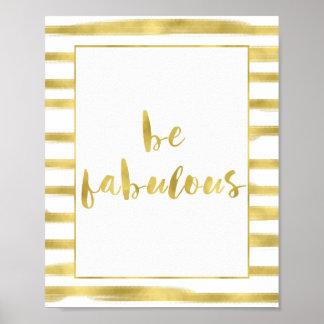Gold Glitz Stripes Be Fabulous Poster