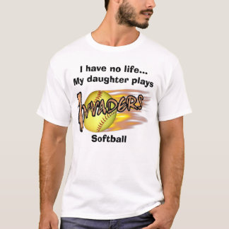gold, I have no life...My daughter plays, Softball T-Shirt