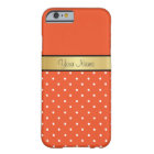 Gold Monogram On Tangerine Tango, White Polka Dots Barely There iPhone 6 Case