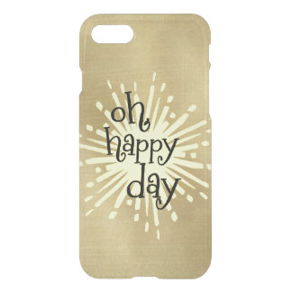 Gold: Oh Happy Day iPhone 7 Case