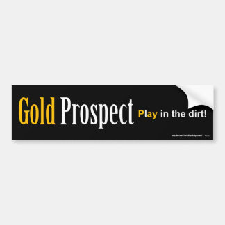 Gold Prospect Bumper Sticker