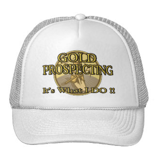 GOLD PROSPECTING - It's What I DO !! Cap