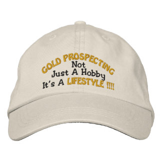 GOLD PROSPECTING - Not Just A Hobby Embroidered Baseball Caps
