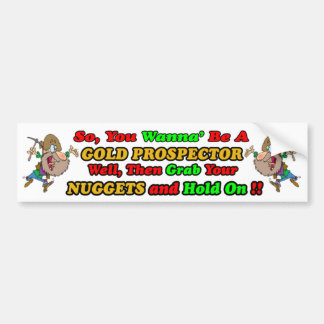 Gold Prospector Bumpersticker Bumper Sticker