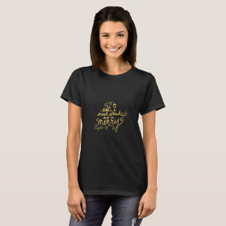 Gold Script Fun Eat, Drink and Be Merry Holiday T-Shirt