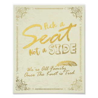 Gold Script Pick A Seat Not A Side Wedding Sign