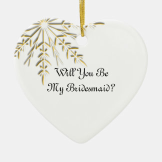 Gold Snowflake Will You Be My Bridesmaid Ceramic Heart Decoration