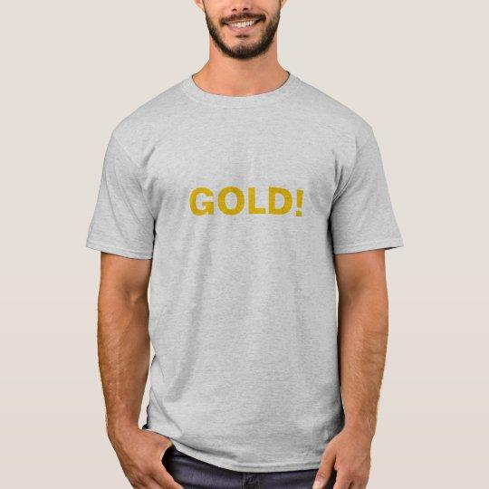 GOLD! T-shirt