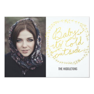 Gold Typography Baby Its Cold Outside Script Photo 13 Cm X 18 Cm Invitation Card