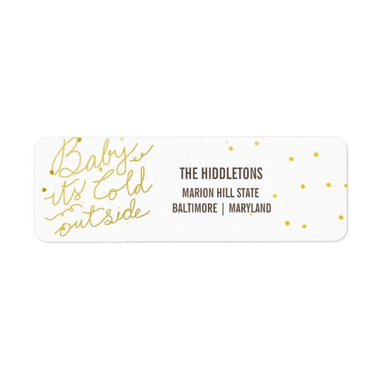 Gold Typography Baby Its Cold Outside Script Return Address Label