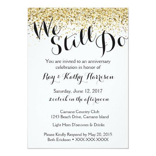 Gold We Still Do Wedding Anniversary Invitation