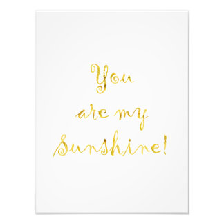 Gold You Are My Sunshine Quote Faux Foil Metallic Photograph