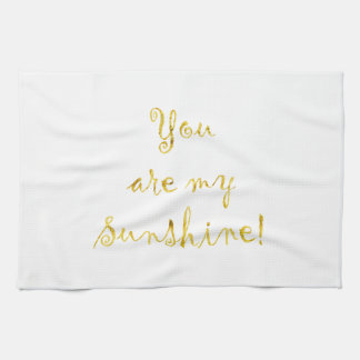 Gold You Are My Sunshine Quote Faux Foil Metallic Tea Towel
