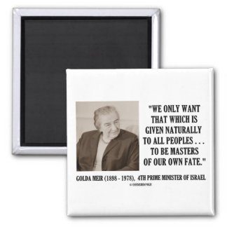 Golda Meir To Be Masters Of Our Own Fate Quote Magnets