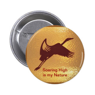 Golden Bird - Soaring High is my nature 6 Cm Round Badge