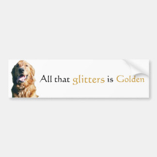 Golden Retriever Bumper Sticker, All That Glitters Bumper Sticker