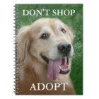 Golden Retriever Don't Shop Adopt Rescue Notebook