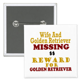 Golden Retriever & Wife Missing Reward For Golden 15 Cm Square Badge