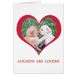 Golden Retrievers are Lovers!  Valentine's Day Greeting Card