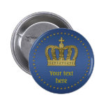 Golden Royal Crown II + your backgr. & ideas 6 Cm Round Badge