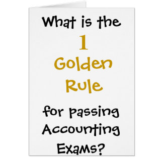 Golden Rule for Passing Accounting exams - Custom Card