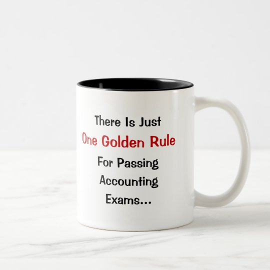 Golden Rule of Accounting Exams Two-Tone Coffee Mug