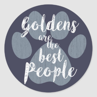 Goldens are the Best People Round Sticker