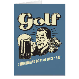 Golf: Drinking & Driving Since 1642 Greeting Card