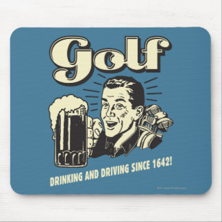 Golf: Drinking & Driving Since 1642 Mouse Pad