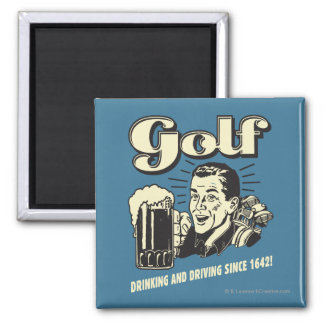 Golf: Drinking & Driving Since 1642 Square Magnet