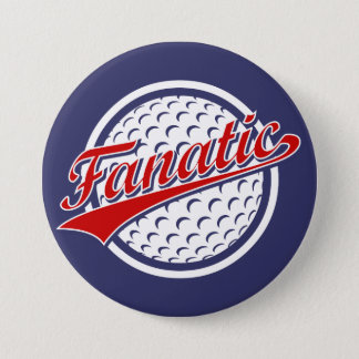 Golf Fanatic 7.5 Cm Round Badge