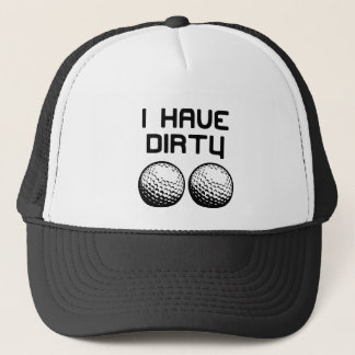 Golf - I Have Dirty Balls Trucker Hat