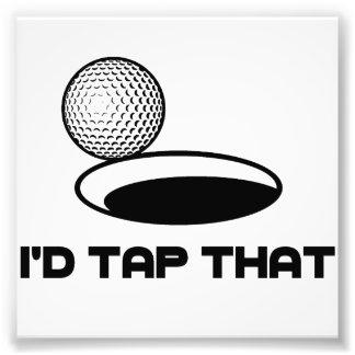 Golf I'd Tap That Photo Art