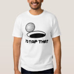 Golf I'd Tap That Tshirt