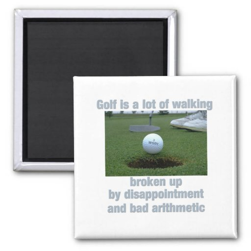 Golf is a lot of walking refrigerator magnets