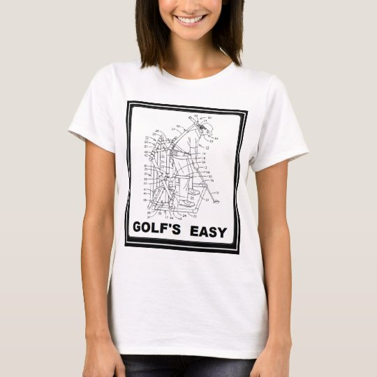 GOLF IS EASY T-Shirt