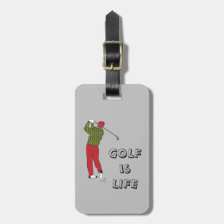 GOLF is LIFE, Golfer, Club, Golf Bag Tag