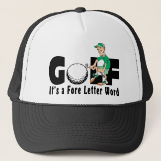 Golf It's A Fore Letter Word Trucker Hat