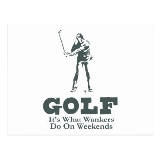 Golf - It's What Wankers Do On Weekends Postcard