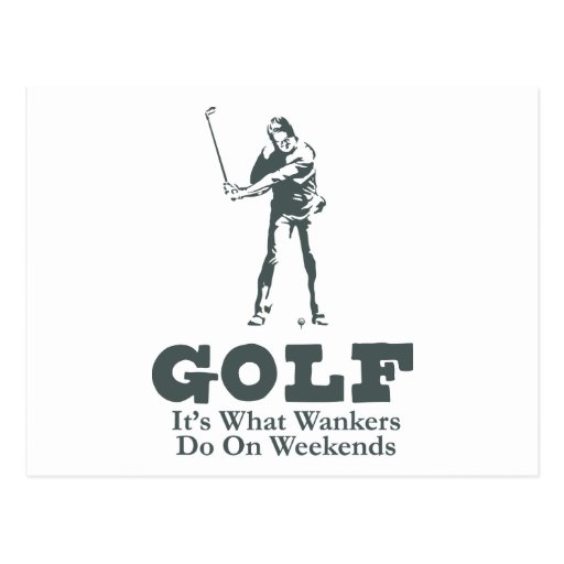 Golf - It's What Wankers Do On Weekends Post Cards