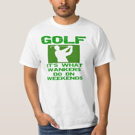 Golf - It's What Wankers Do On Weekends