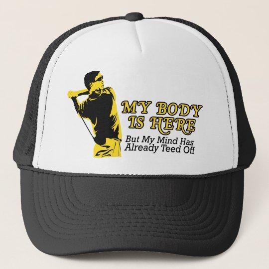Golf - My Mind Already Teed Off Trucker