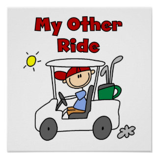 Golf My Other Ride Posters