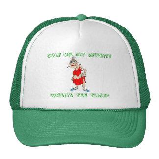 Golf or my Wife...Hat Cap