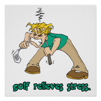 golf relieves stress humor posters