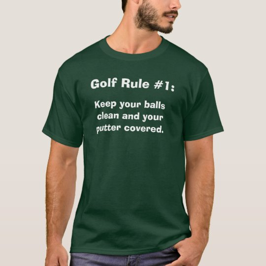 Golf Rule #1:, Keep your balls clean and