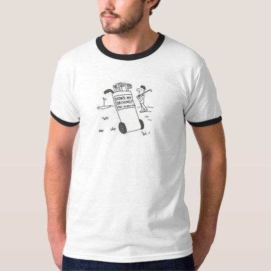 "Golfer asks ""How's My Driving?"" T-Shirt"