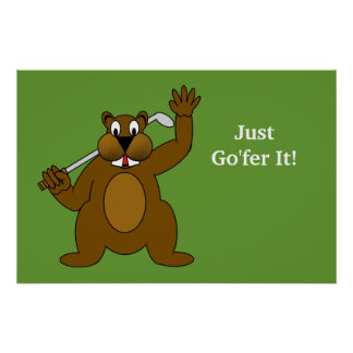 Golfer Gopher Just Go fer It Posters