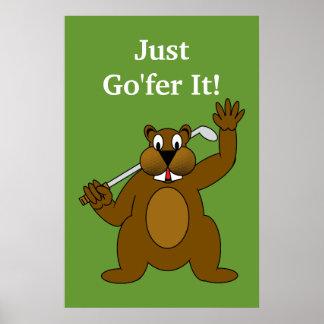 Golfer Gopher Just Go fer It Poster