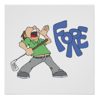 golfer yelling FORE Posters
